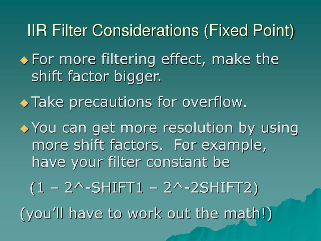 IIR Filter Considerations (Fixed Point)