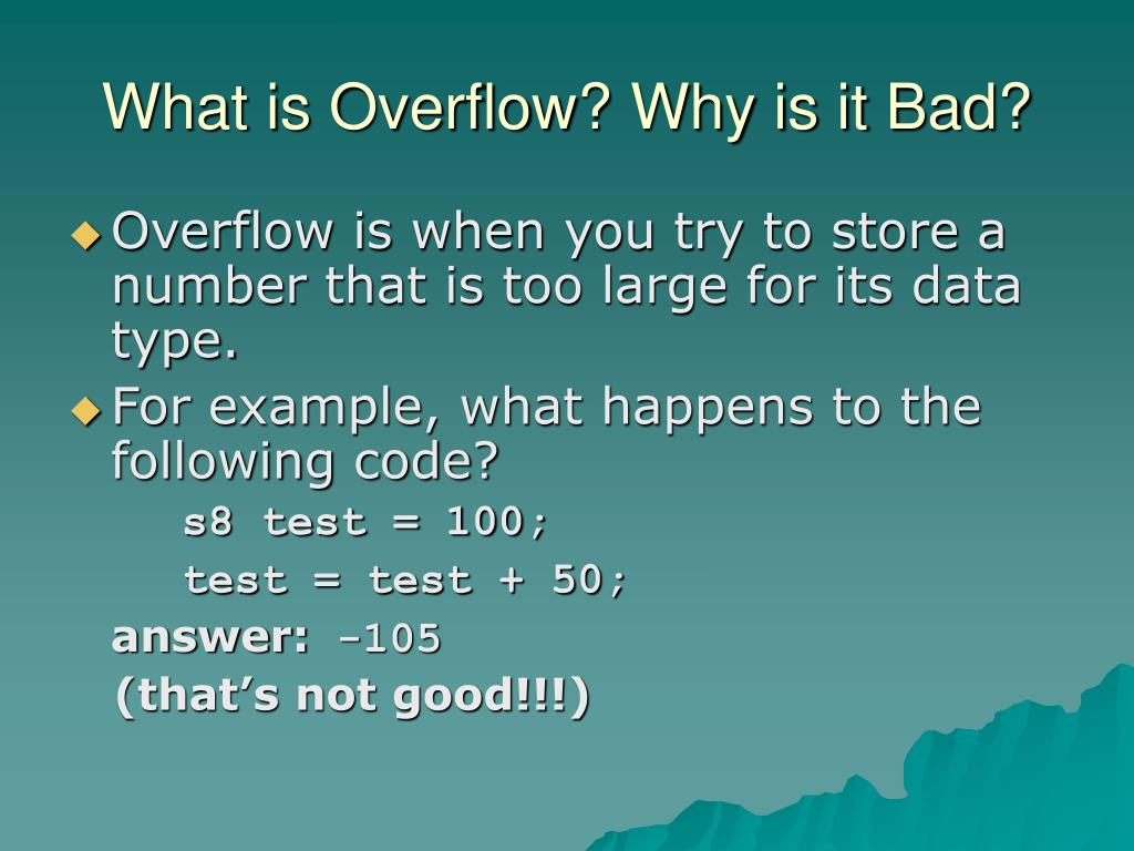 What is Overflow? Why is it Bad?