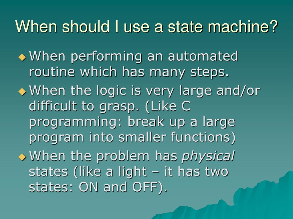 When should I use a state machine?