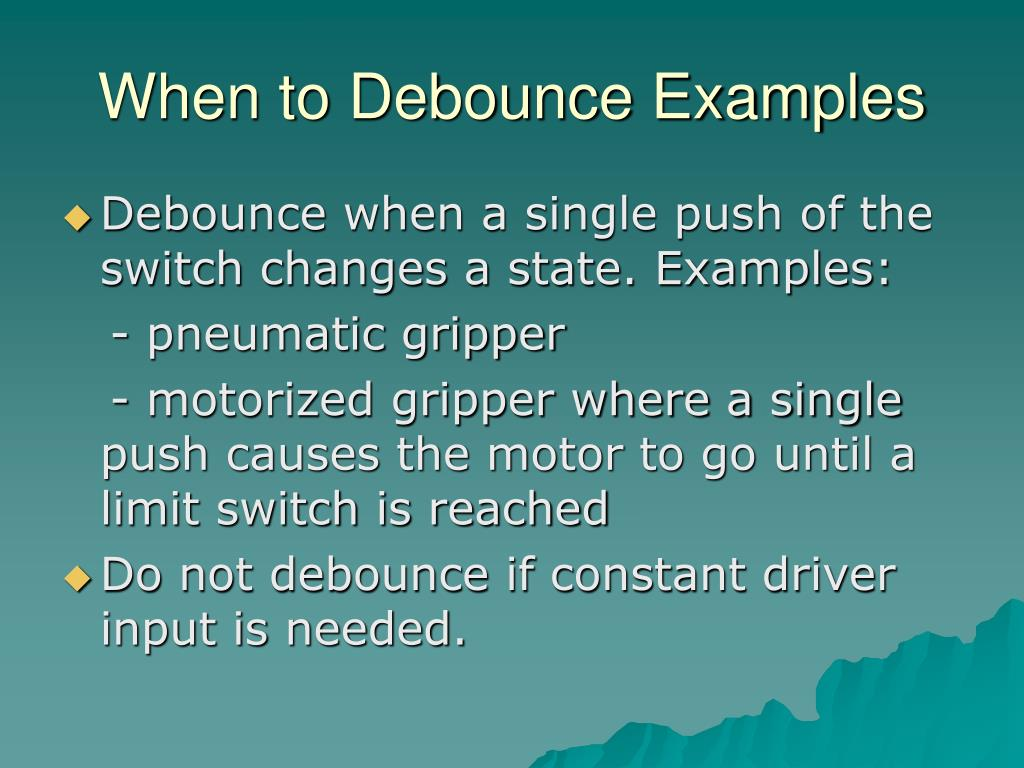 When to Debounce Examples