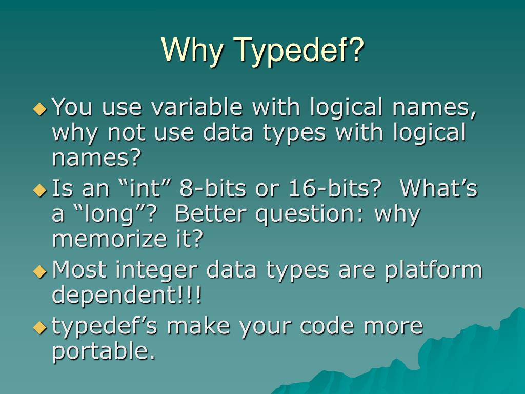 Why Typedef?