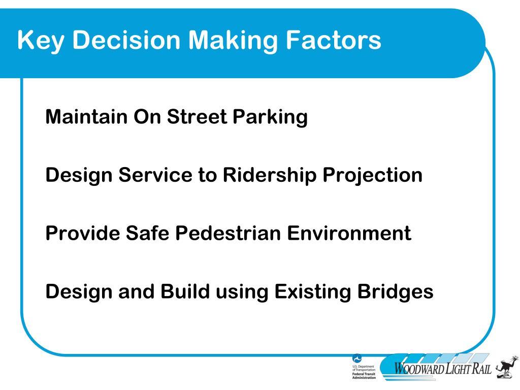 Key Decision Making Factors