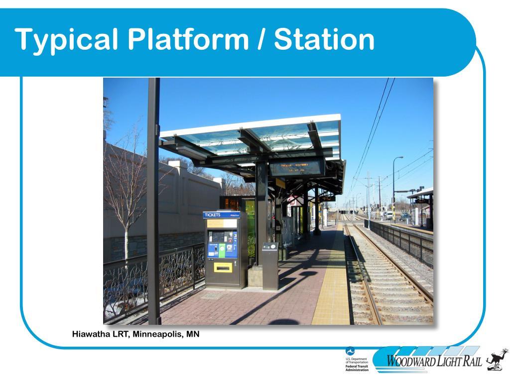 Typical Platform / Station