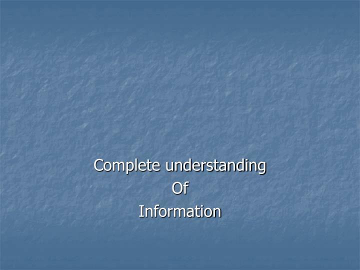 Complete understanding