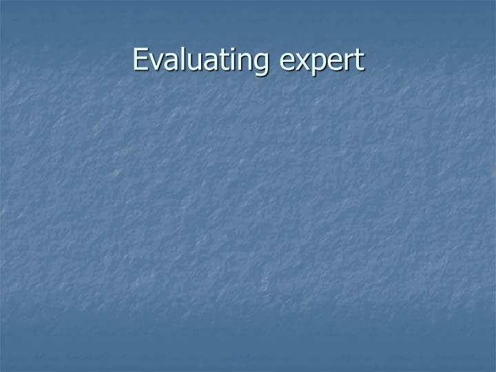Evaluating expert