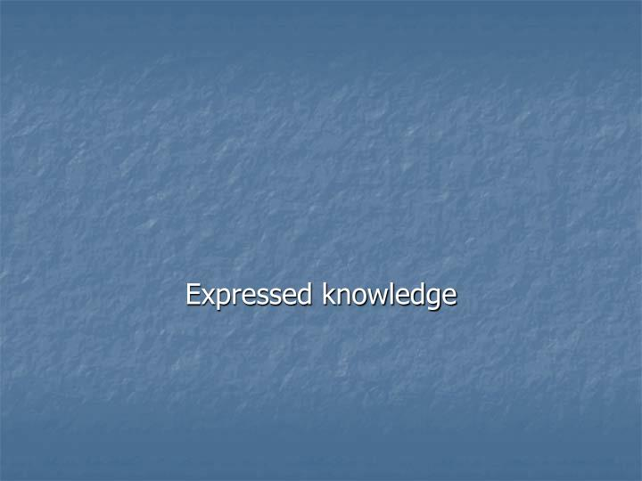 Expressed knowledge