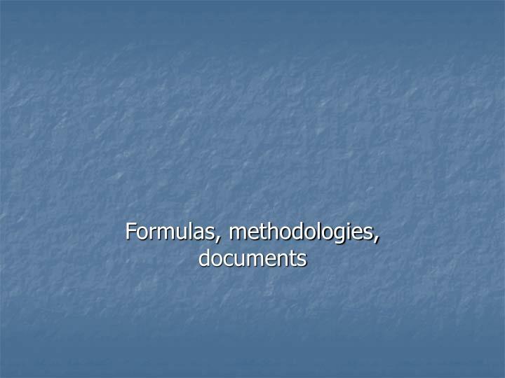 Formulas, methodologies, documents