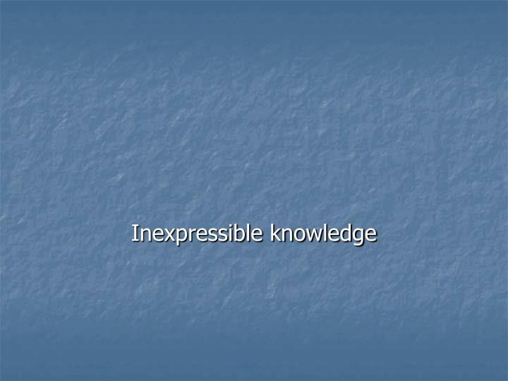 Inexpressible knowledge