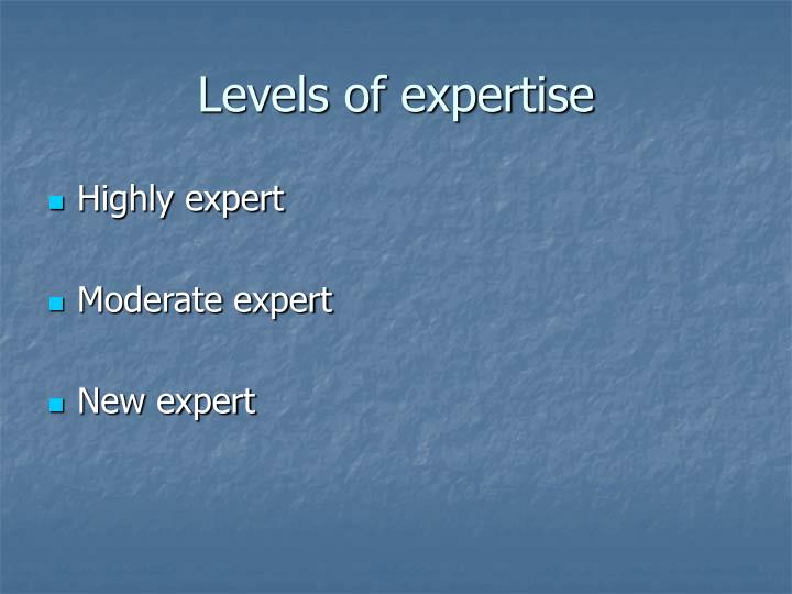 Levels of expertise