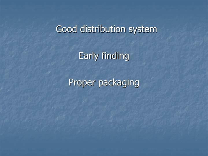 Good distribution system