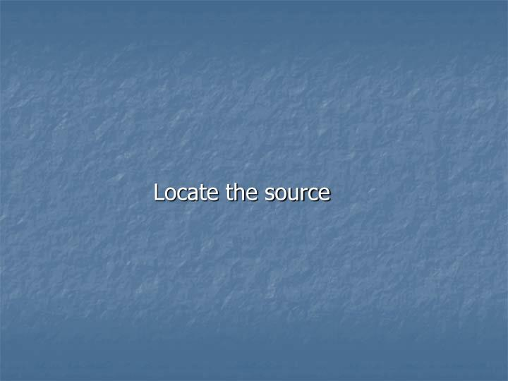 Locate the source