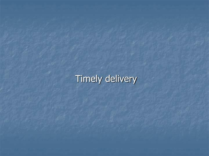 Timely delivery