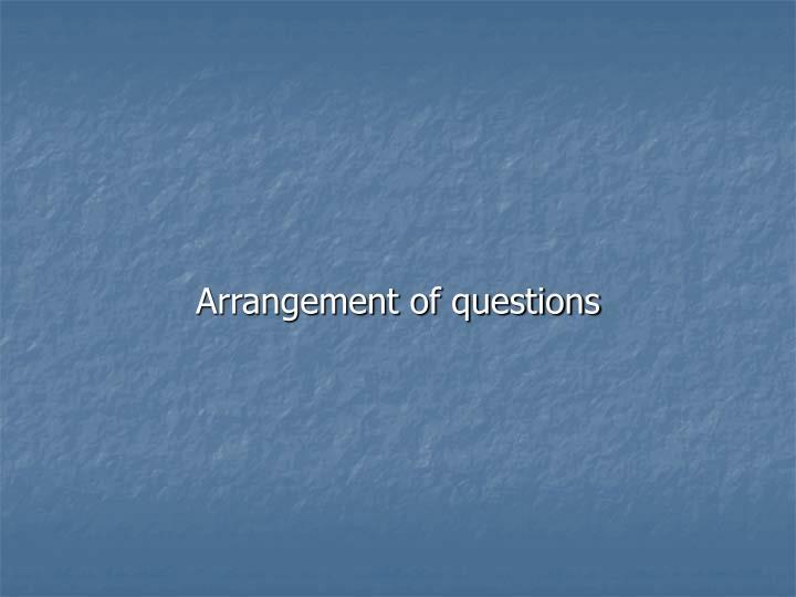 Arrangement of questions