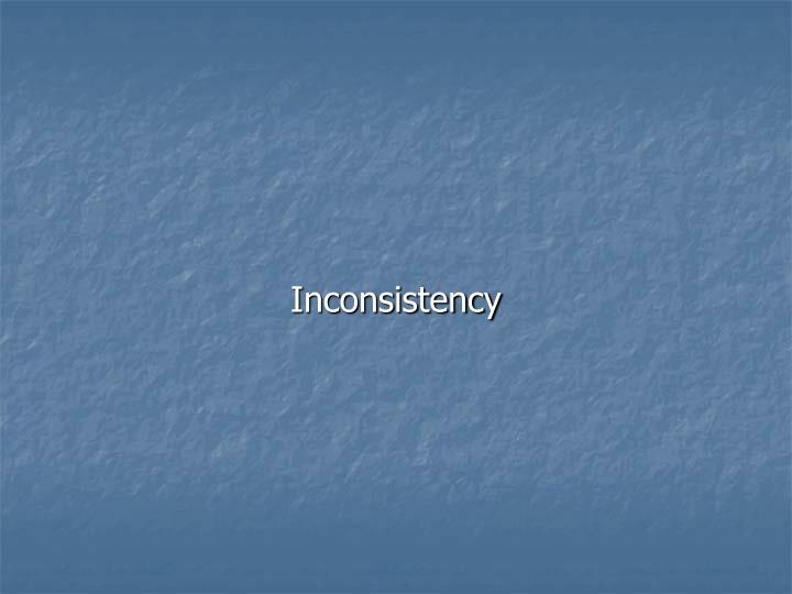 Inconsistency