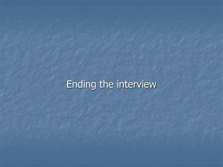 Ending the interview