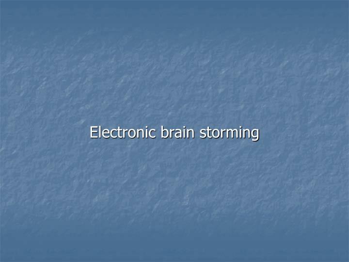 Electronic brain storming