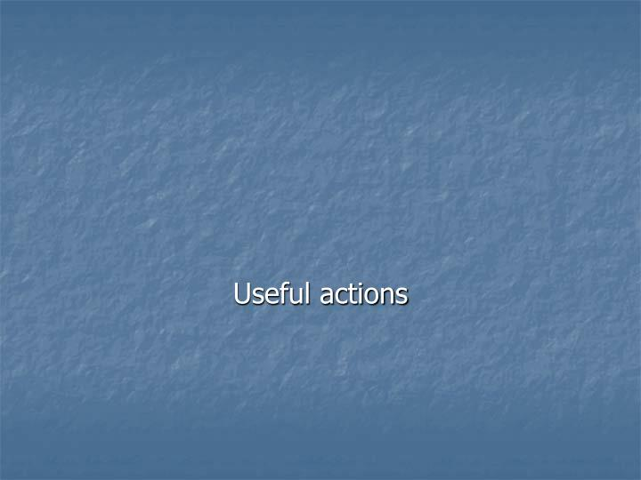 Useful actions
