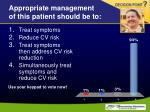 appropriate management of this patient should be to