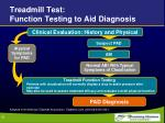 treadmill test function testing to aid diagnosis