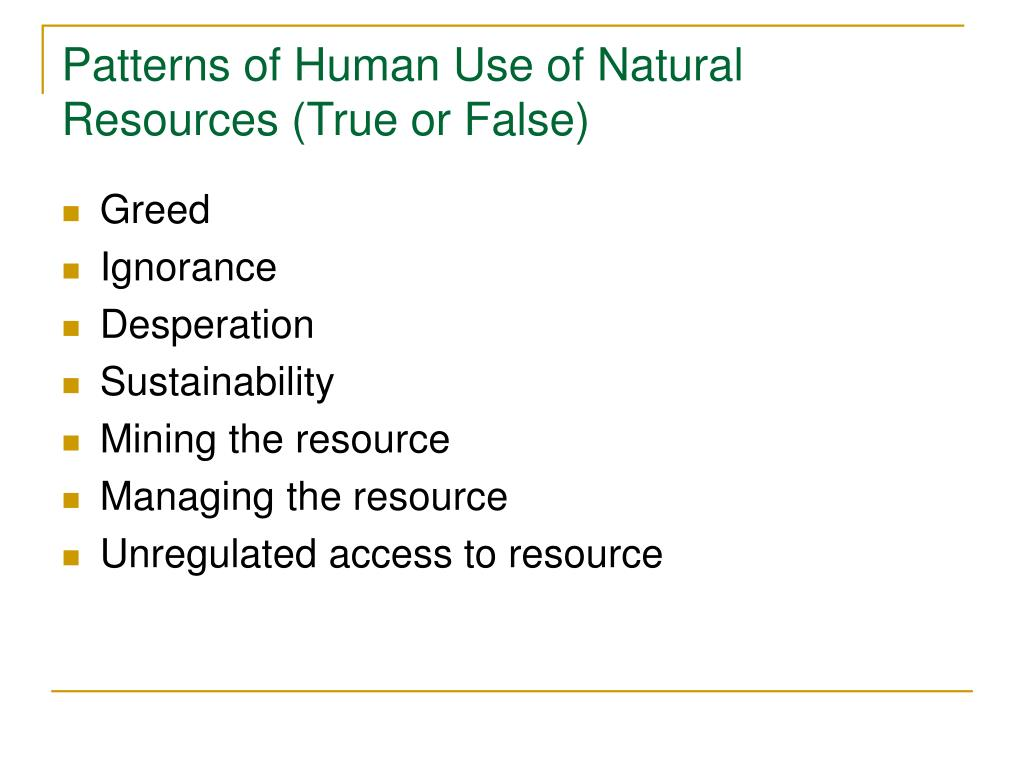 Patterns of Human Use of Natural Resources (True or False)