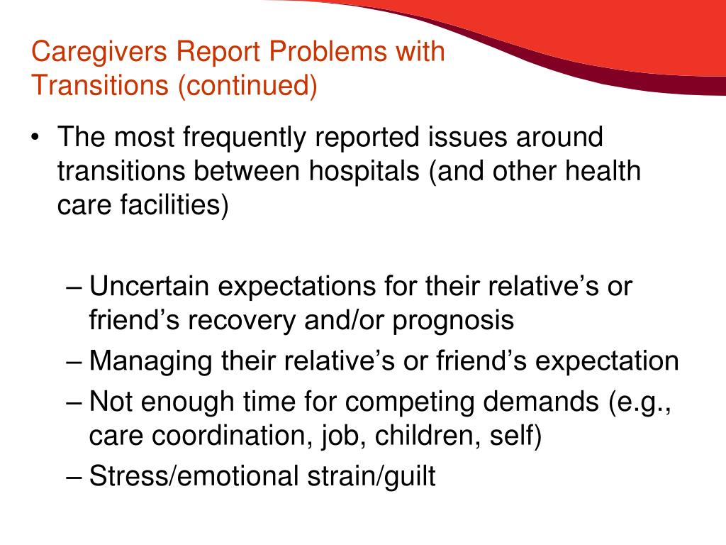 Caregivers Report Problems with Transitions (continued)
