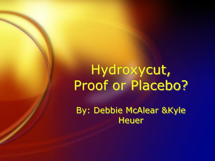 Hydroxycut proof or placebo