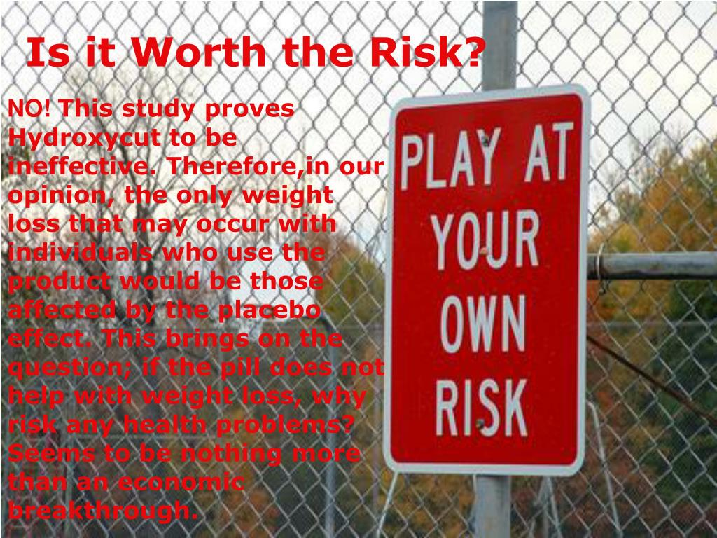 Is it Worth the Risk?