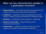 what are key characteristics needed in a governance structure