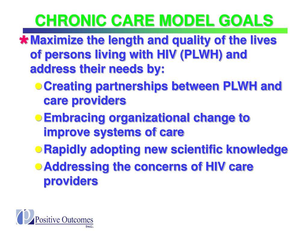 CHRONIC CARE MODEL GOALS
