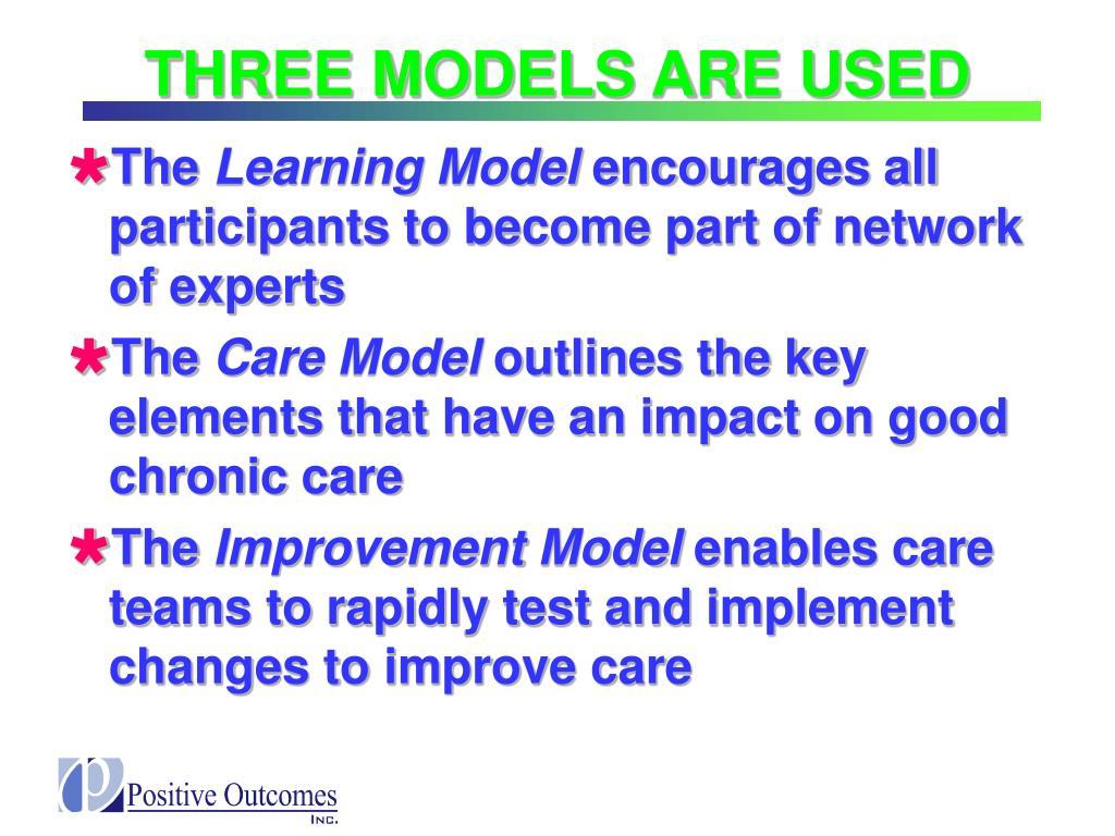 THREE MODELS ARE USED