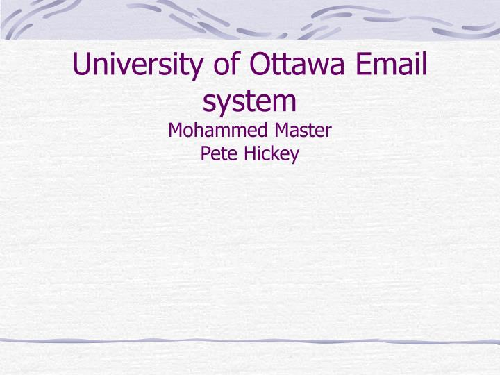 University of ottawa email system mohammed master pete hickey
