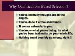 why qualifications based selection