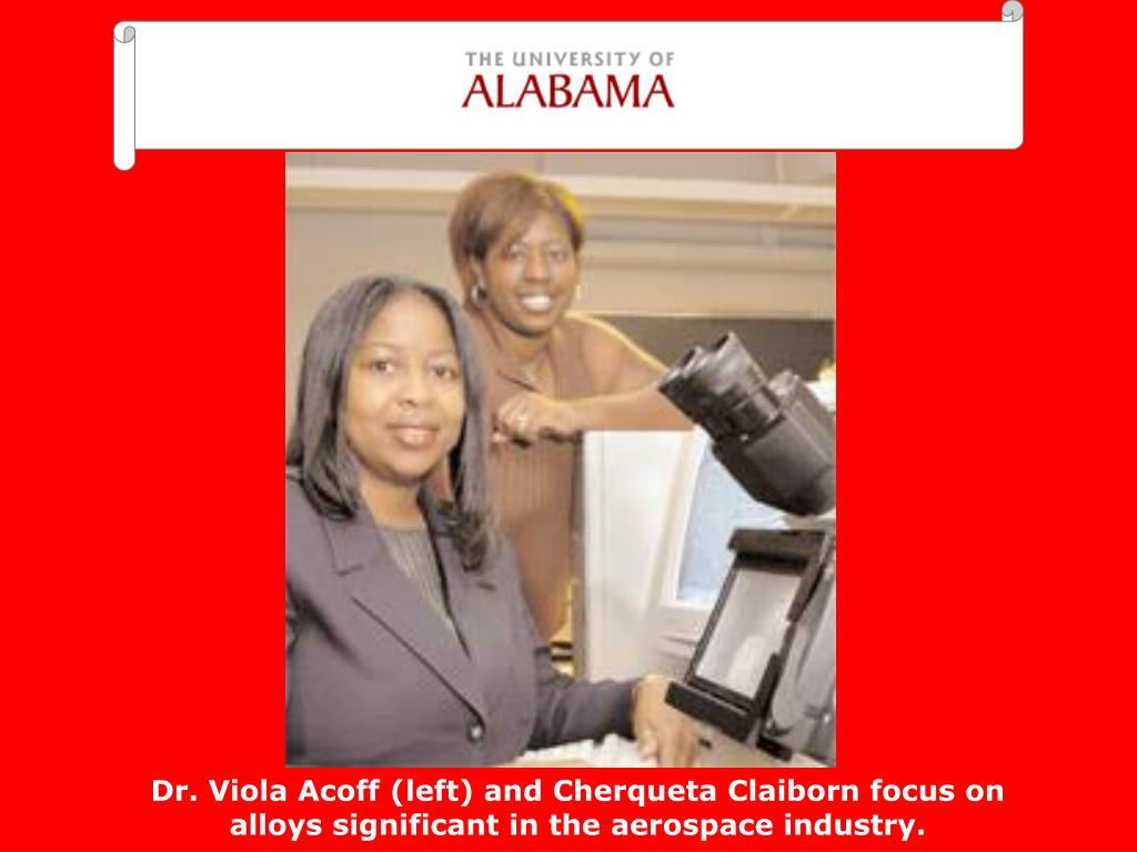 Dr. Viola Acoff (left) and Cherqueta Claiborn focus on alloys significant in the aerospace industry.