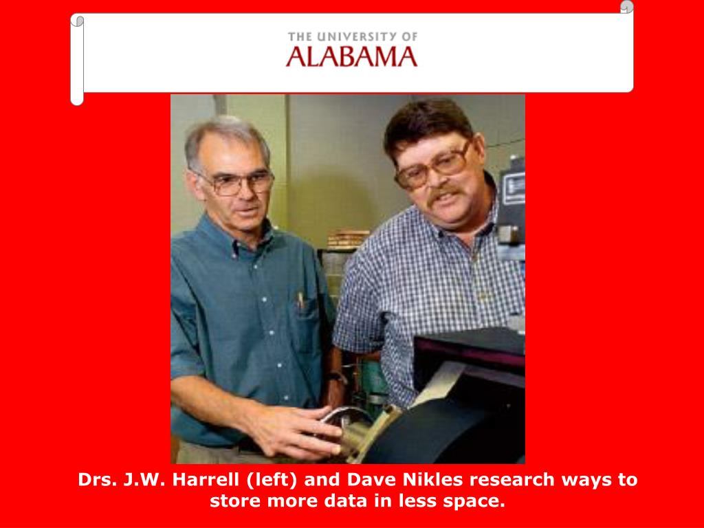 Drs. J.W. Harrell (left) and Dave Nikles research ways to store more data in less space.