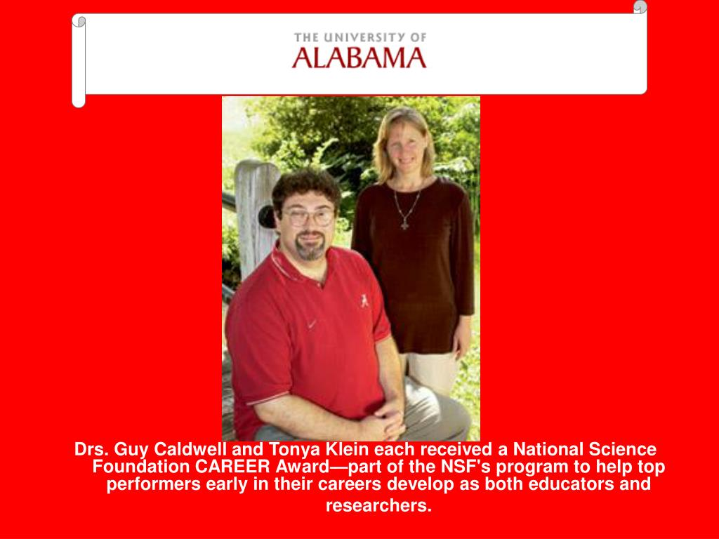 Drs. Guy Caldwell and Tonya Klein each received a National Science Foundation CAREER Award—part of the NSF's program to help top performers early in their careers develop as both educators and researchers.