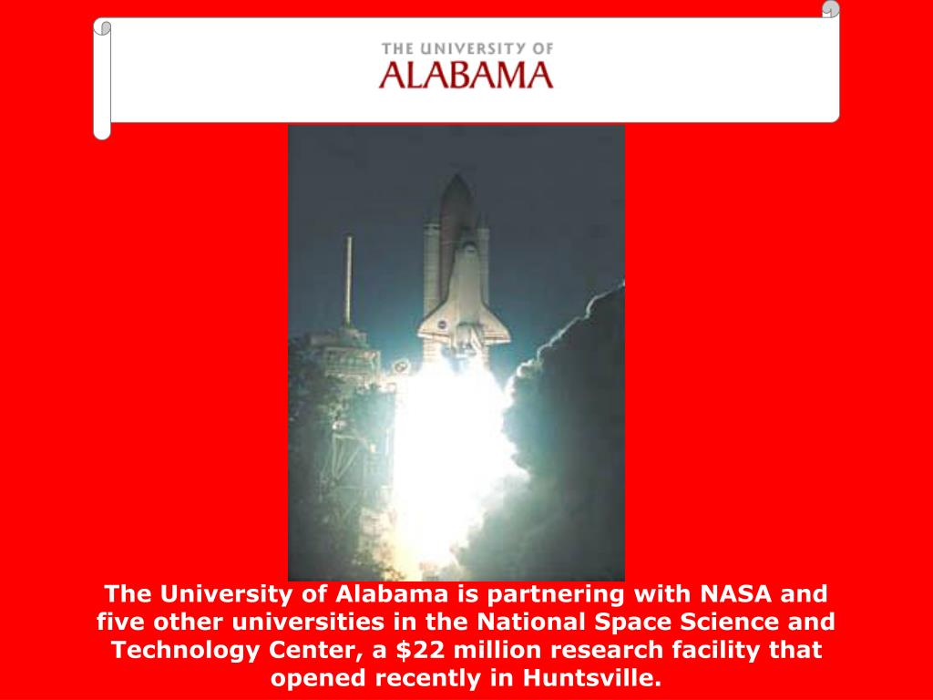 The University of Alabama is partnering with NASA and five other universities in the National Space Science and Technology Center, a $22 million research facility that opened recently in Huntsville.