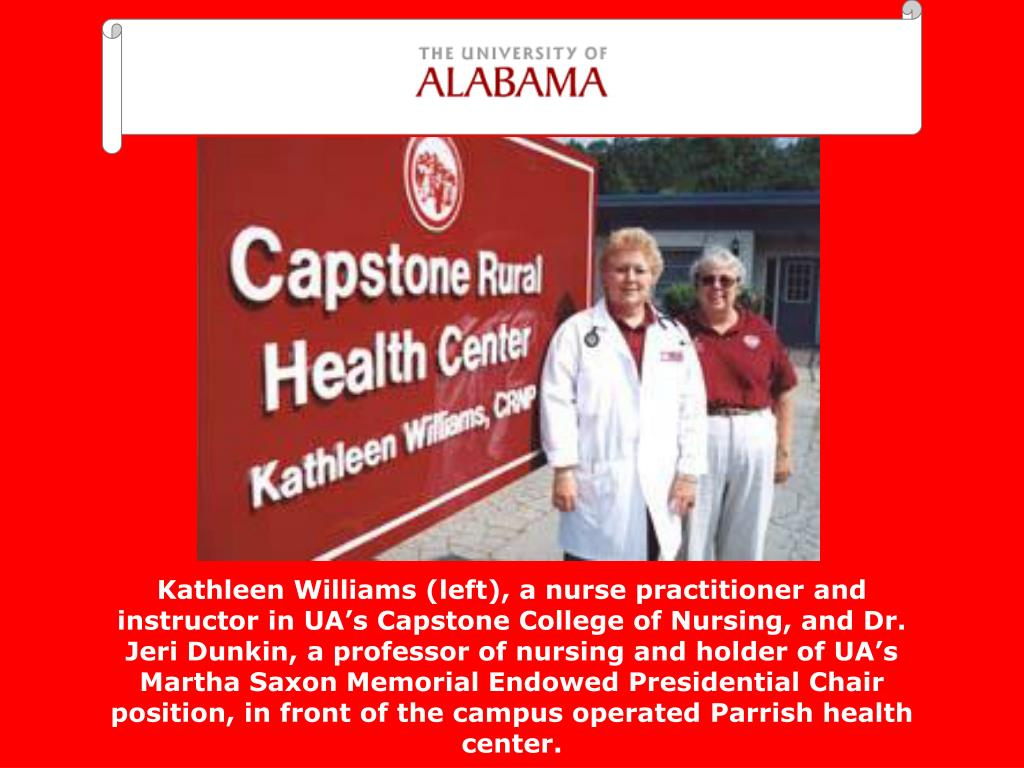 Kathleen Williams (left), a nurse practitioner and instructor in UA's Capstone College of Nursing, and Dr. Jeri Dunkin, a professor of nursing and holder of UA's Martha Saxon Memorial Endowed Presidential Chair position, in front of the campus operated Parrish health center.