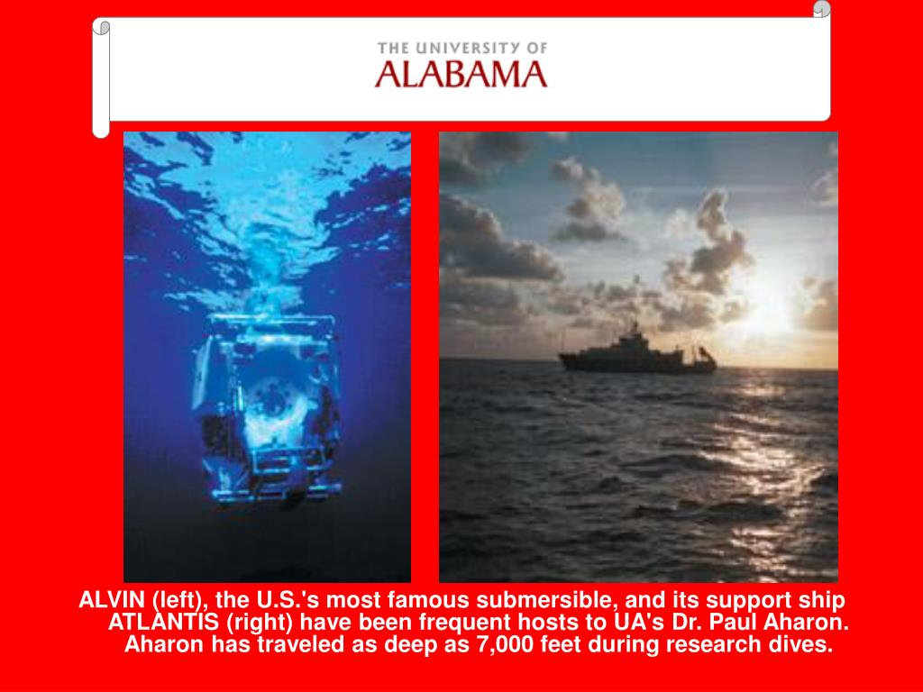 ALVIN (left), the U.S.'s most famous submersible, and its support ship ATLANTIS (right) have been frequent hosts to UA's Dr. Paul Aharon. Aharon has traveled as deep as 7,000 feet during research dives.