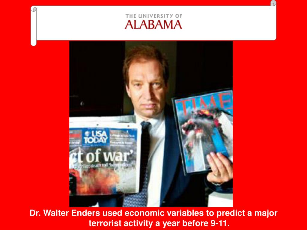 Dr. Walter Enders used economic variables to predict a major terrorist activity a year before 9-11.