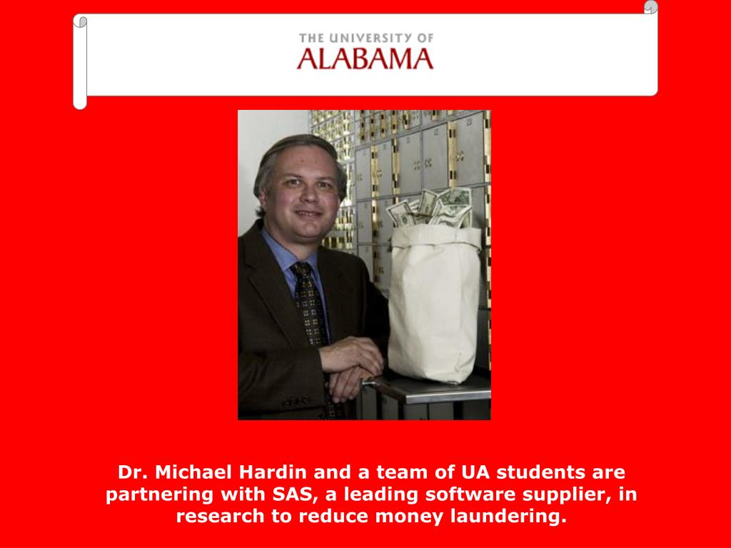 Dr. Michael Hardin and a team of UA students are partnering with SAS, a leading software supplier, in research to reduce money laundering.