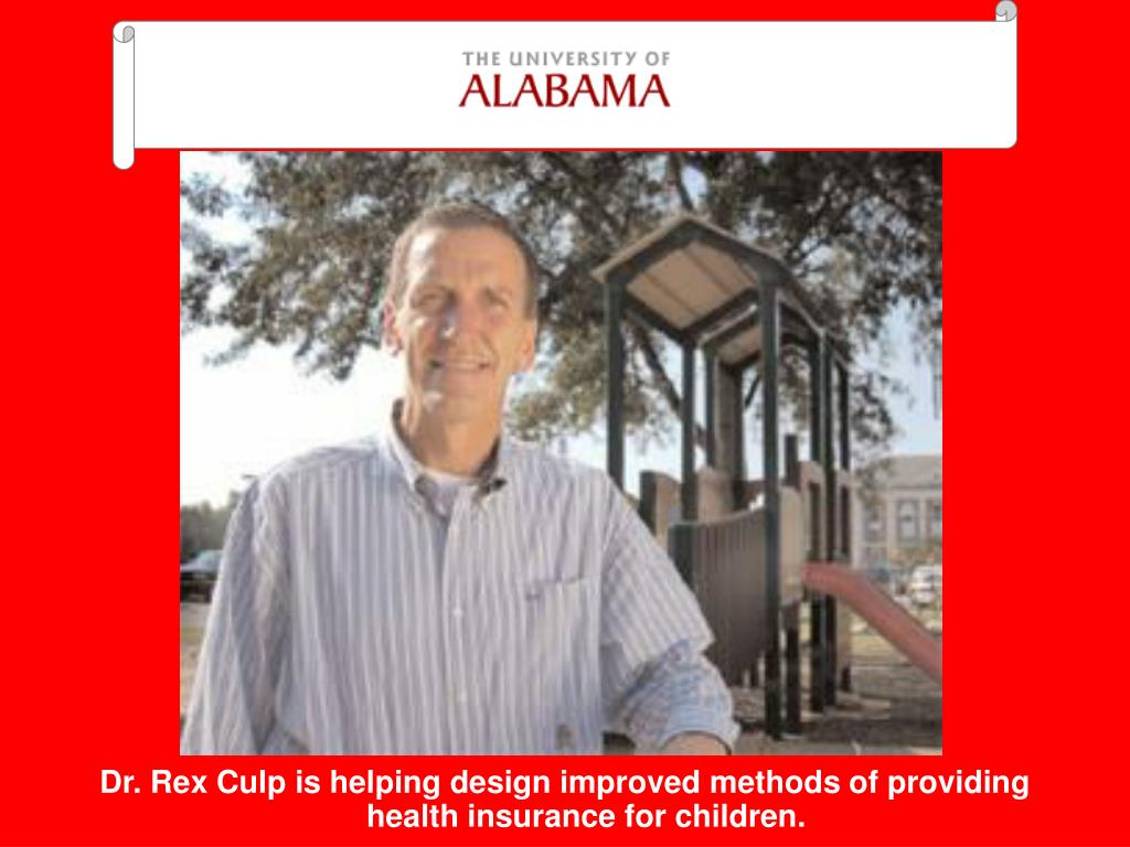 Dr. Rex Culp is helping design improved methods of providing health insurance for children.