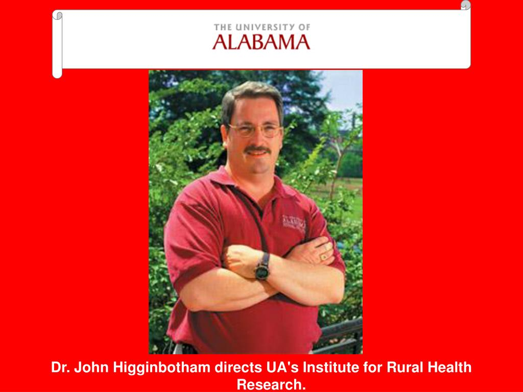 Dr. John Higginbotham directs UA's Institute for Rural Health Research.