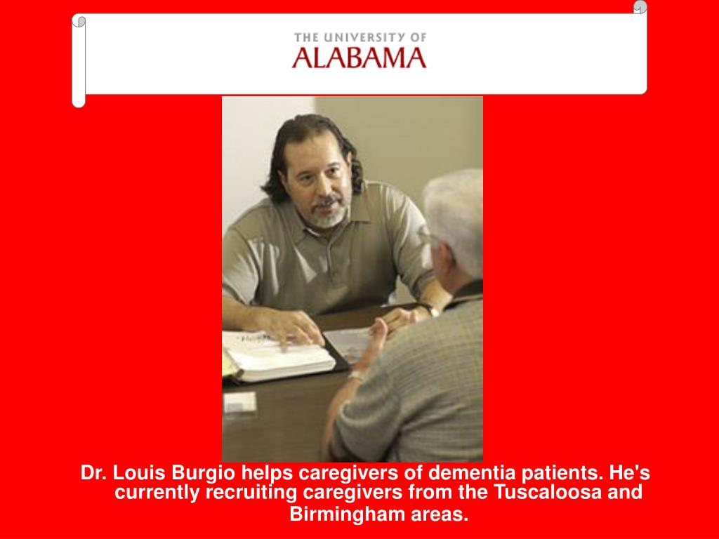 Dr. Louis Burgio helps caregivers of dementia patients. He's currently recruiting caregivers from the Tuscaloosa and Birmingham areas.
