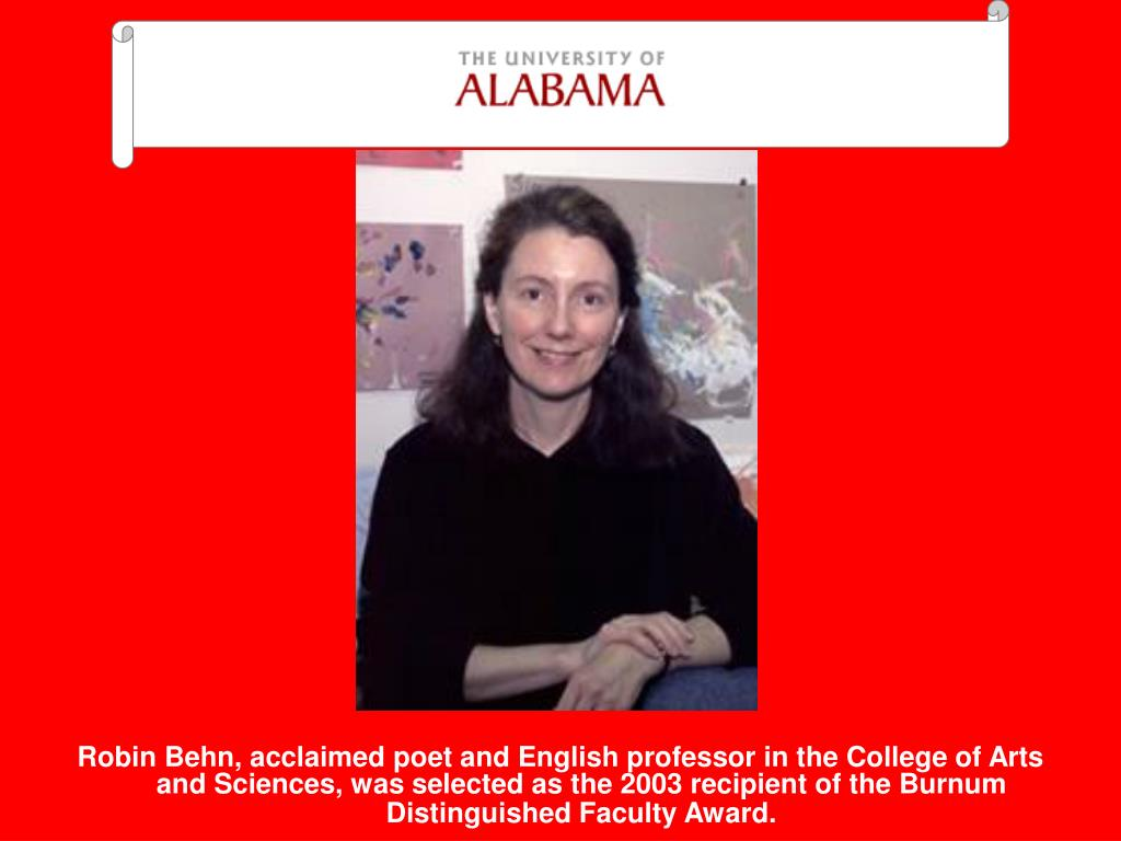 Robin Behn, acclaimed poet and English professor in the College of Arts and Sciences, was selected as the 2003 recipient of the Burnum Distinguished Faculty Award.