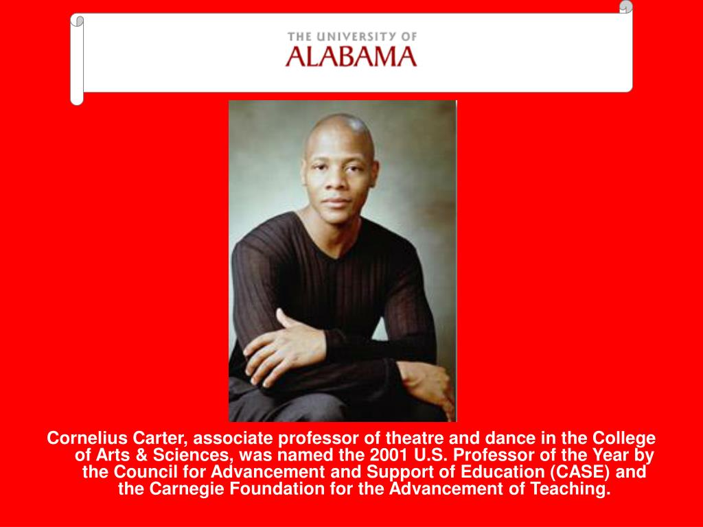 Cornelius Carter, associate professor of theatre and dance in the College of Arts & Sciences, was named the 2001 U.S. Professor of the Year by the Council for Advancement and Support of Education (CASE) and the Carnegie Foundation for the Advancement of Teaching.