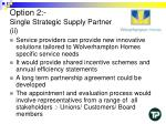 option 2 single strategic supply partner ii