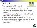 option 4 procurement for housing i