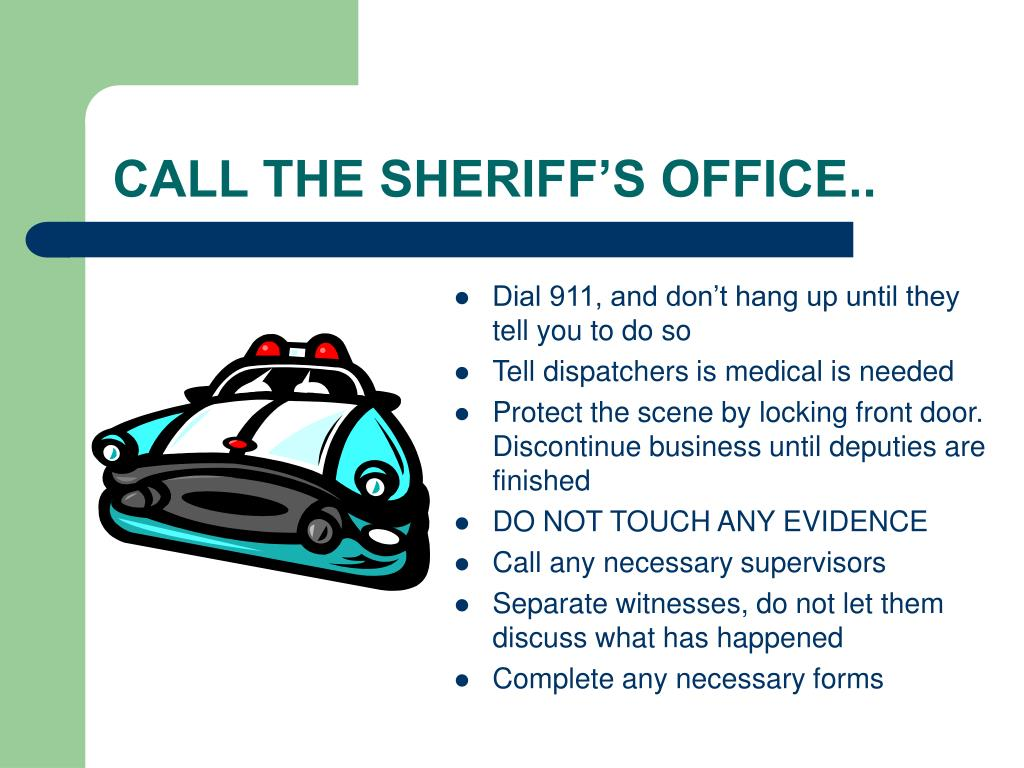 CALL THE SHERIFF'S OFFICE..