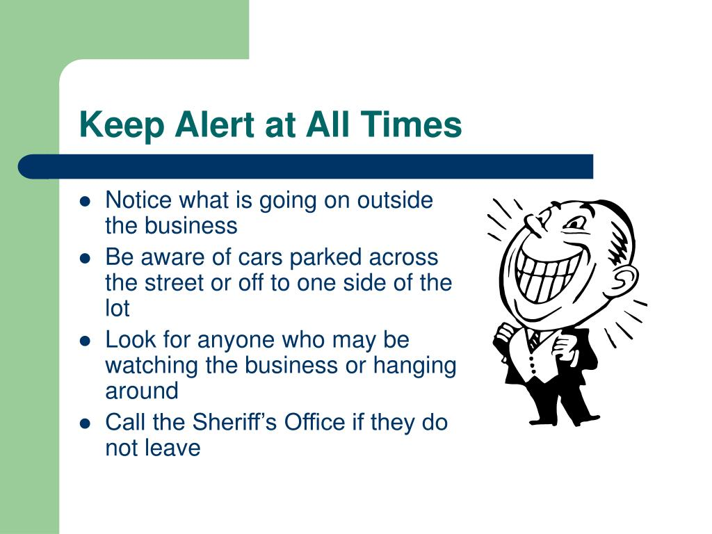 Keep Alert at All Times