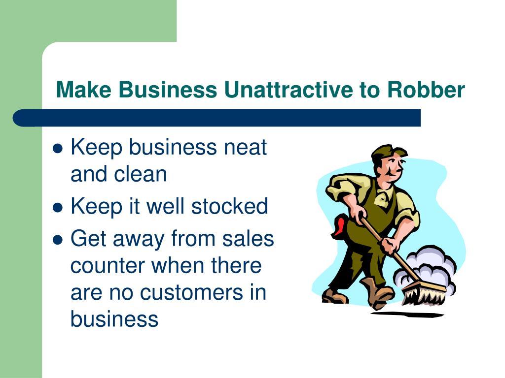 Make Business Unattractive to Robber